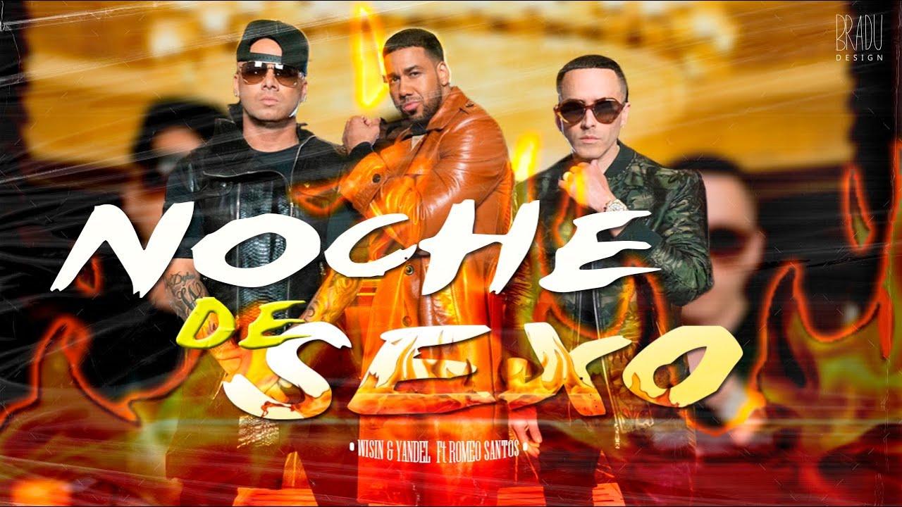 Noche De Sexo Wisin Yandel Ft Romeo Santos Letra Reggaetón Antiguo Youtube
