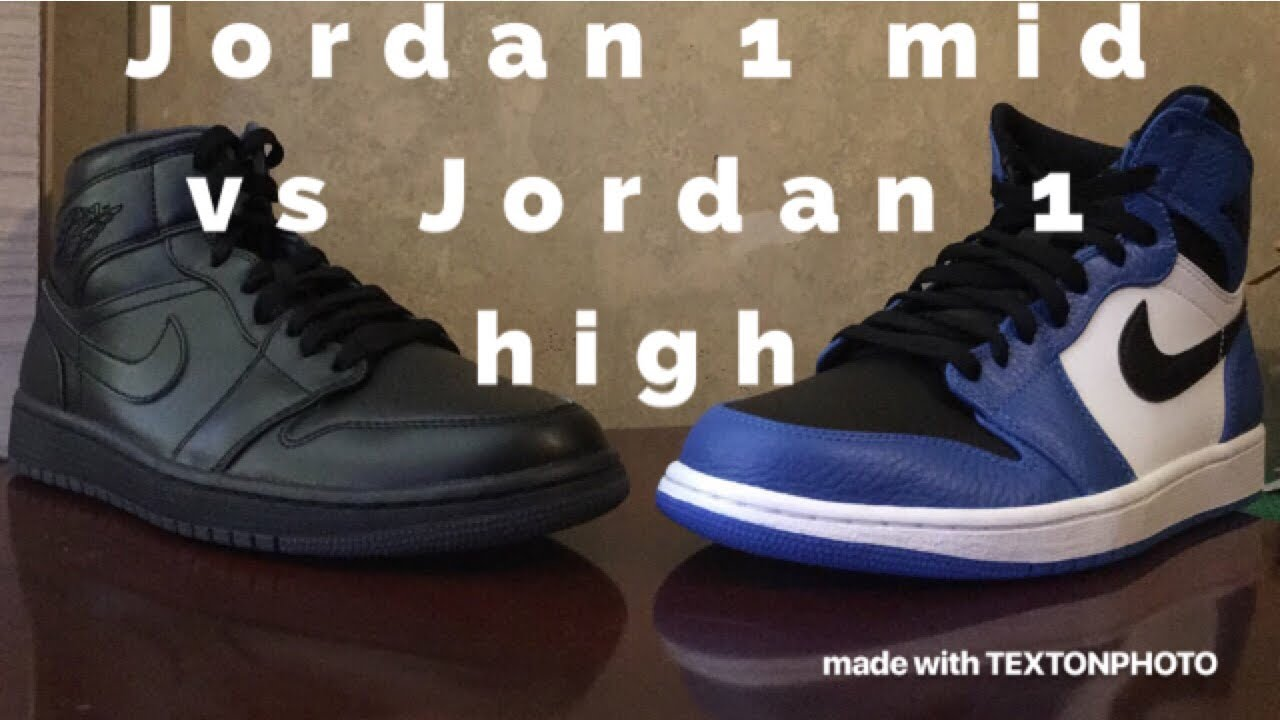 Jordan 1 High Vs Jordan 1 Mid Comparison Youtube