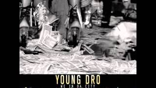 Young Dro- We In Da City [Instrumental]