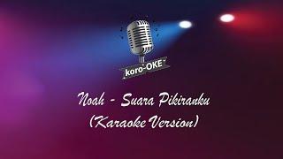 Noah - Suara Pikiranku (Karaoke) Koro Oke
