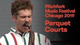 Parquet Courts Live | Pitchfork Music Festival 2019