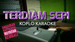 TERDIAM SEPI Versi Koplo Korg Pa50sd MP3