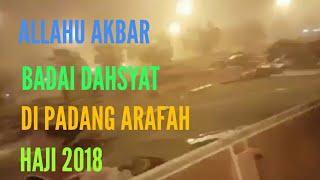 Download Video DETIK - DETIK BADAI DAHSYAT PADANG ARAFAH MALAM MENJELANG PUNCAK IBADAH HAJI 2018 MP3 3GP MP4