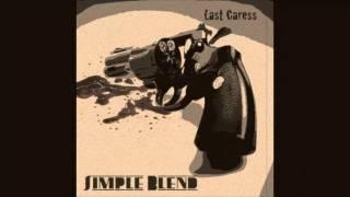 Simple Blend - Last Caress