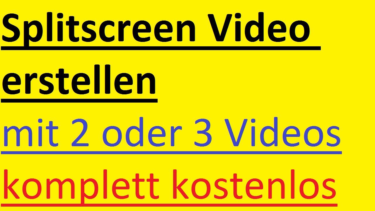 splitscreen video erstellen 3 oder 2 videos zu einem tutorial ... - Foto Freeware Deutsch