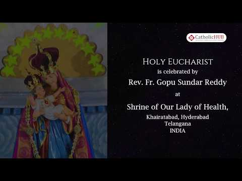English Mass @ Shrine of Our Lady of Health, Khairatabad, HYD, TS, IND. 4-11-19