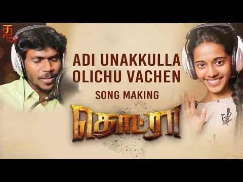 Adi Unakkulla Olichu Vecha Song Making | Thodraa Tamil Movie Songs | Latest Tamil Songs 2018