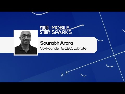 CEO of Lybrate Saurabh Arora | MobileSparks | YourStory