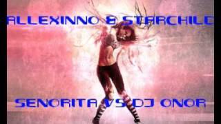 DJ ONOR - Allexinno & Starchild - Senorita 2012.avi