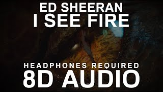 Ed Sheeran - I See Fire (8D AUDIO) |
