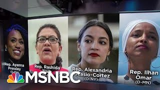 President Donald Trump Ramps Up Attacks On Democrats Congresswomen | Velshi & Ruhle | MSNBC