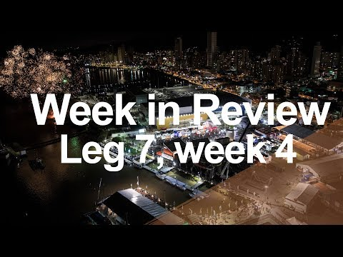Week in Review - Leg 7, week 4 | Volvo Ocean Race