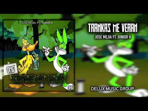 Trankas Me Veran - Jose Mejia Ft. Junior H