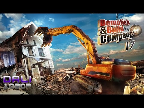 Demolish & Build Company 2017 PC Gameplay 1080p 60fps