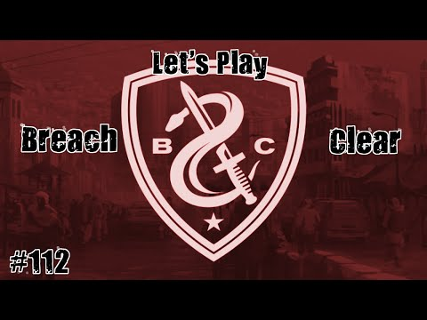 Breach & Clear (PC) Let's Play #112 - Escape Plan  