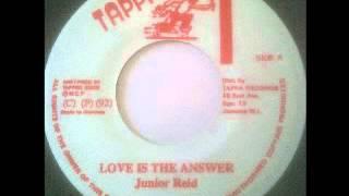 JUNIOR REID - Love is the answer + version (1992 Tappa)