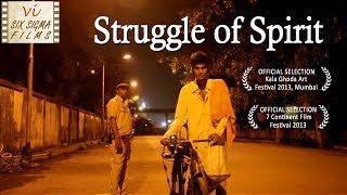 Struggle of Spirit - Life In Mumbai | Award Winning Hindi Short Film | Six Sigma Films