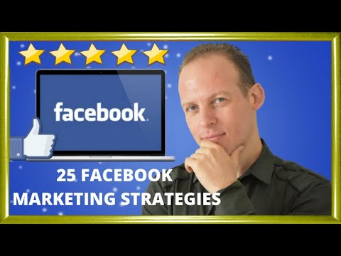 Facebook marketing: 25 strategies to promote a business on Facebook