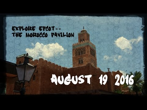 Explore Epcot: The Morocco Pavilion in the World Showcase - August 19 2016