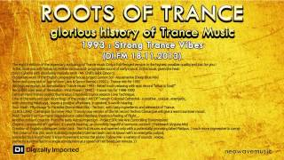 Neowave - Roots Of Trance 1993 Part 4: Strong Trance Vibes