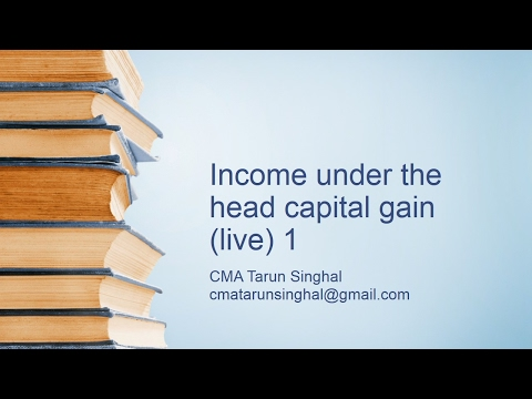 Income under the head capital gain (live) part 1