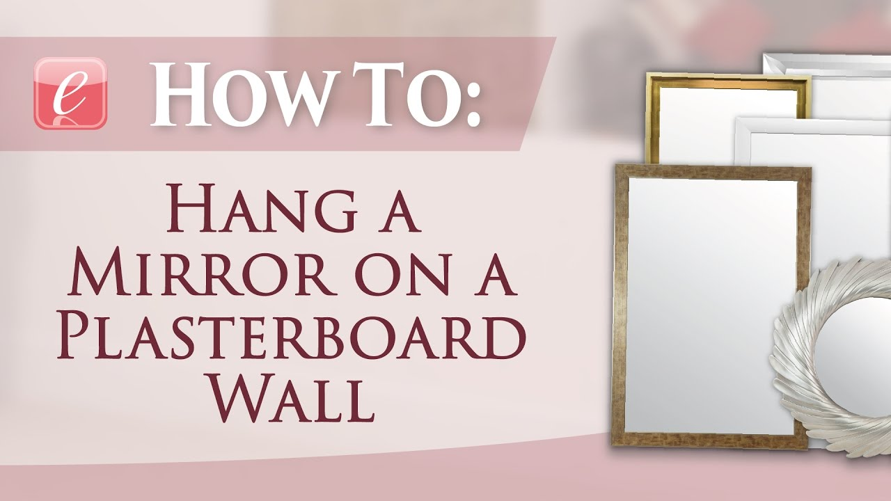 How To Hang A Mirror On Plasterboard Wall Tutorial