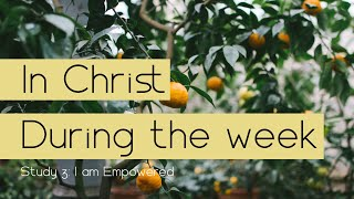In Christ During the Week # 3