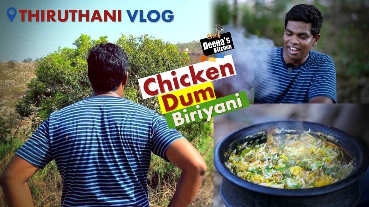 சிக்கன் பிரியாணி   Thiruthani Travel Vlog   Chicken Dum Biryani Recipe   Chef Deena's Kitchen
