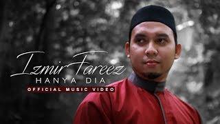 Izmir Fareez - Hanya Dia (Official Music Video) ᴴᴰ