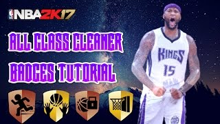 Nba2k17 All Glass Cleaner Badges Tutorial! Hustle Rebounder, Break Starter And More