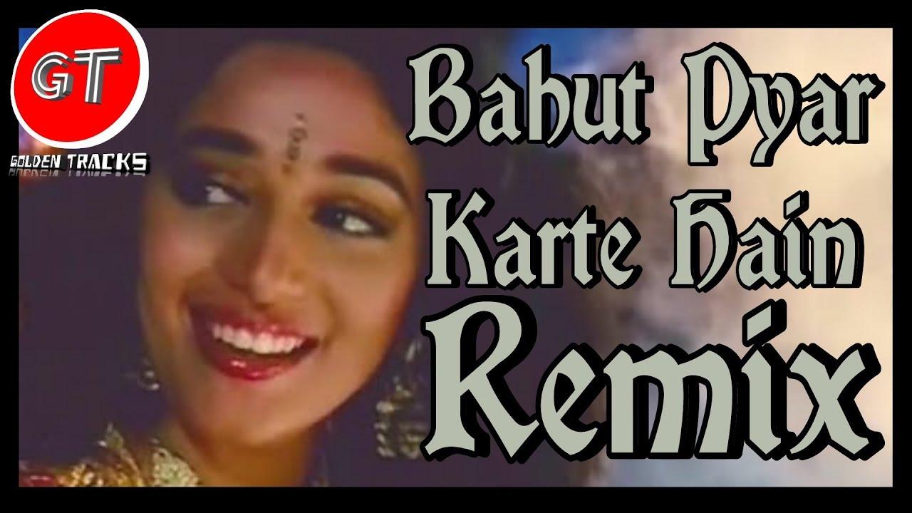 Bahut Pyar Karte Hain Remix Dj Bulbul Youtube