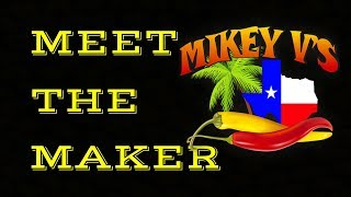 Meet the maker - Mikey V's