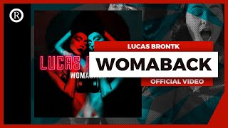 Lucas Brontk - Womaback (Official Music Video)