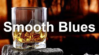 Smooth Blues Music - Relax Whiskey Blues Guitar and Piano Music