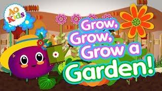 Grow, Grow, Grow a Garden! | Kids Learning Song