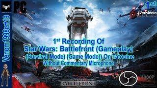 (ENG/PC) - 1st Recording Of Star Wars: Battlefront (2015) (Survival Mode)(GAME Mode)) On Tatooine
