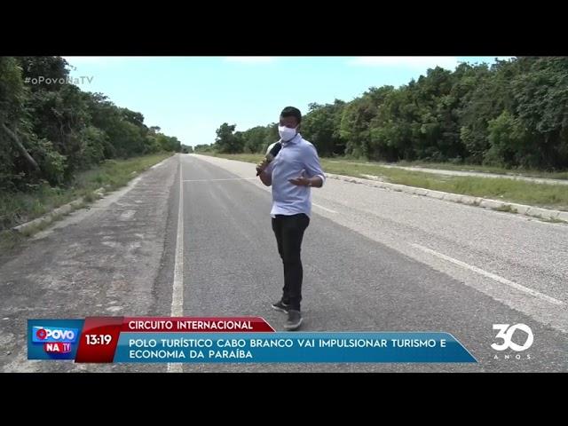 Circuito: Polo turístico Cabo Branco vai impulsionar turismo e economia da Paraíba - O Povo na TV