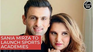 Sania Mirza, Shoaib Malik to launch sports academies in Dubai
