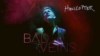 BAD VEINS | HELICOPTER (Official Video) YouTube Videos