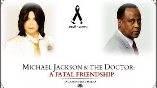 Michael Jackson and The Doctor: A Fatal Friendship