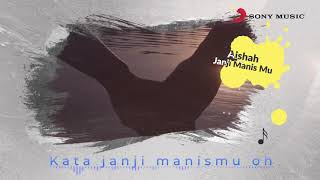 Aishah – Janji Manismu (Official Lyric Video)