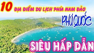 Du Lịch Phú Quốc - 10 địa điểm hấp dẫn nhất Nam Đảo Phú Quốc