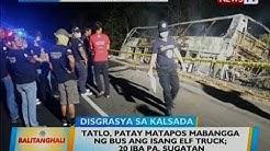 BT: Tatlo, patay matapos mabangga ng bus ang isang elf truck; 20 iba pa, sugatan