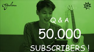 Q & A 50000 Subscribers !