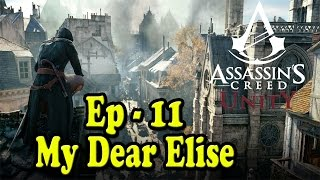 Assassins Creed Unity - Lets Play - Episode 11 - My Dear Elise