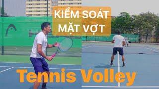 VNTA Tennis - Kiểm soát mặt vợt | Control Tennis Volley Forehand Backhand