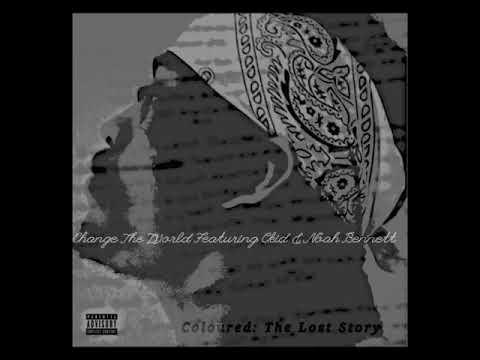 Dnash Tha Rapper - Change The World (feat. Ckid & Noah Bennett)
