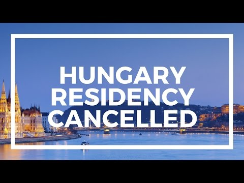 Hungary cancels Immigrant Investor Bond residency