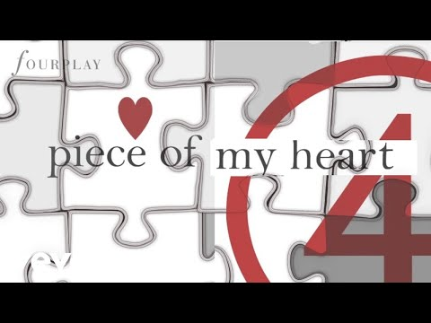 Fourplay - Piece Of My Heart (audio)