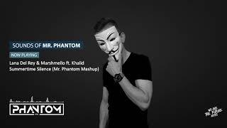 Lana Del Rey & Marshmello ft. Khalid - Summertime Silence (Mr. Phantom Mashup)